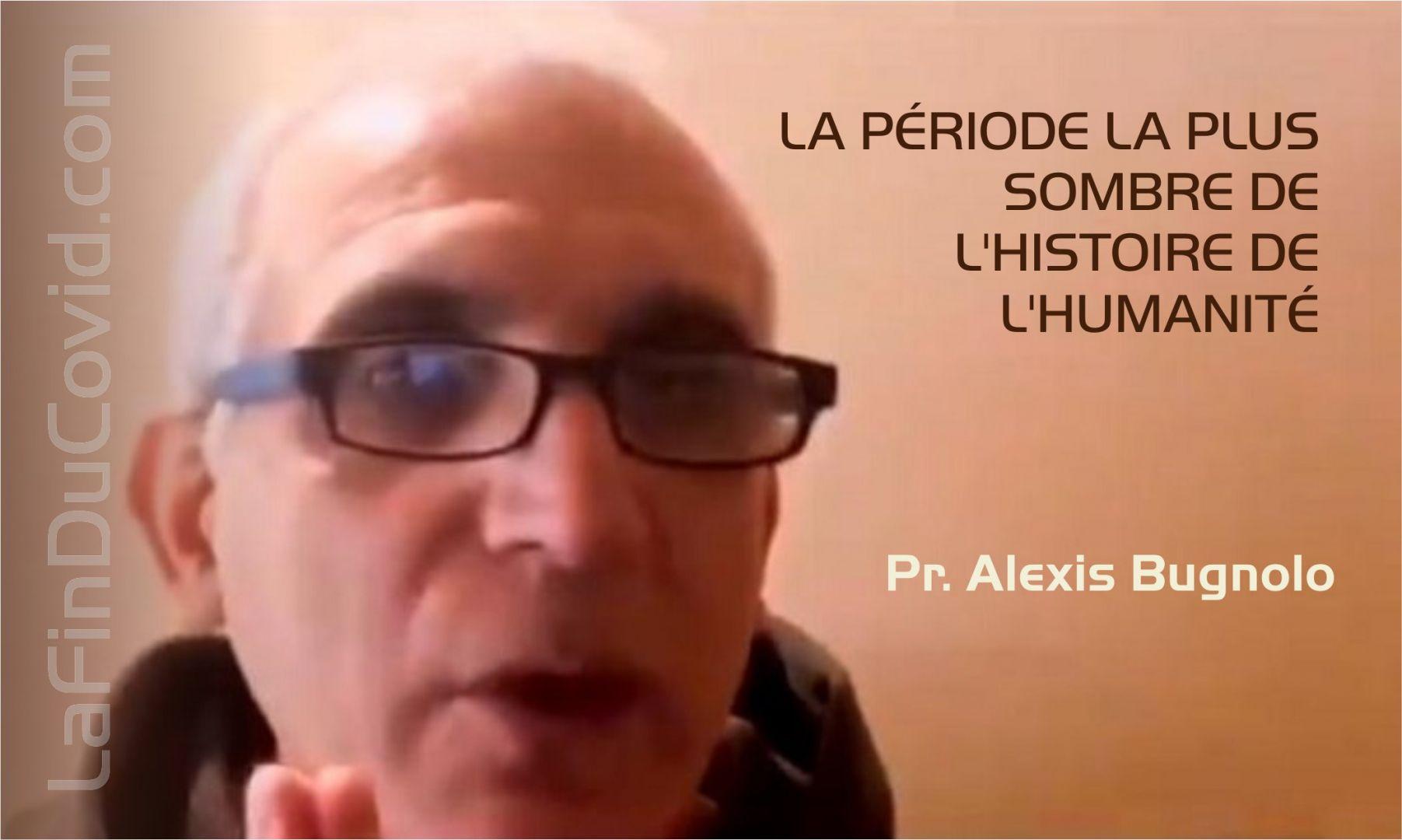 Alexis Bugnolo: La période plus sombre de toute l'humanité