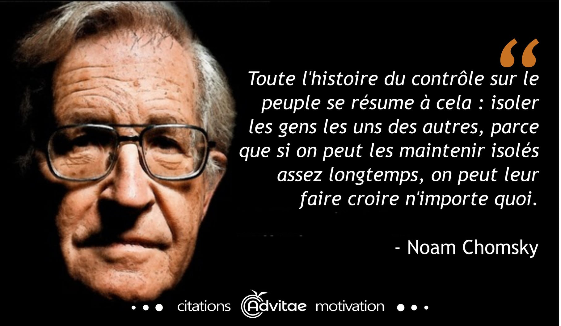 Chomsky - Isoler les gens pour leur faire accepter n'importe quoi