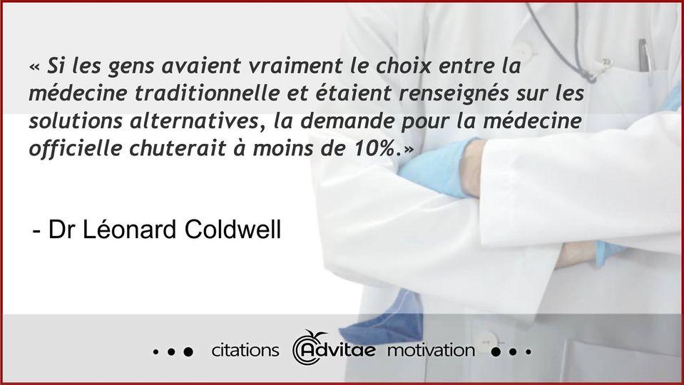 Coldwell : la medecine est surevaluée de 90%