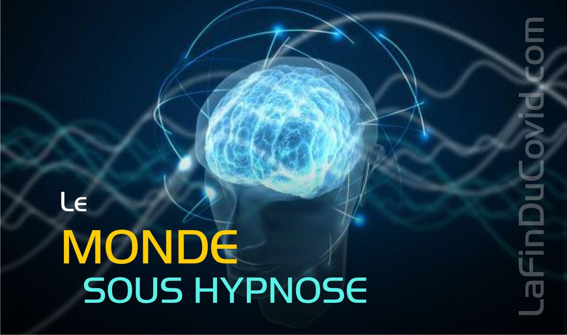 Le monde est sous hypnose et son conditionnement le mène à l'esclavage